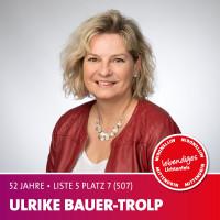 Ulrike Bauer-Trolp Alter: 52 Jahre | Beruf: Krankenschwester Ich möchte mich besonders für die Jugend und die ältere Generation einsetzen, um das gesellschaftliche Leben und die Gemeinsamkeit zu fördern.
